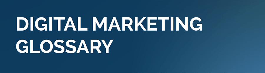 The Digital Marketing Glossary