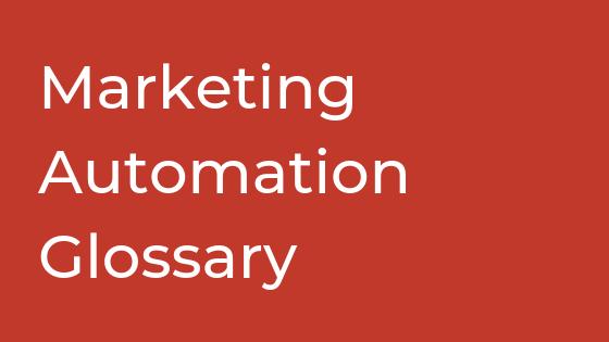 Marketing Automation Glossary
