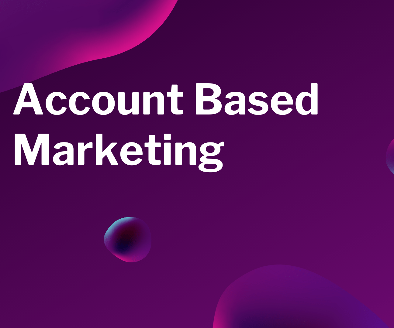 Account-Based Marketing Overview Video